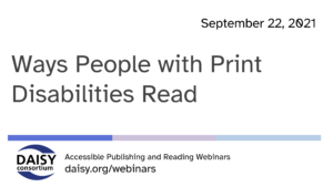 Title slide for Ways People with Print Disabilities Read webinar